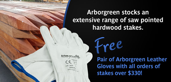 Free pair of Arborgreen Leather Gloves with all Hardwood Stake orders over $330!