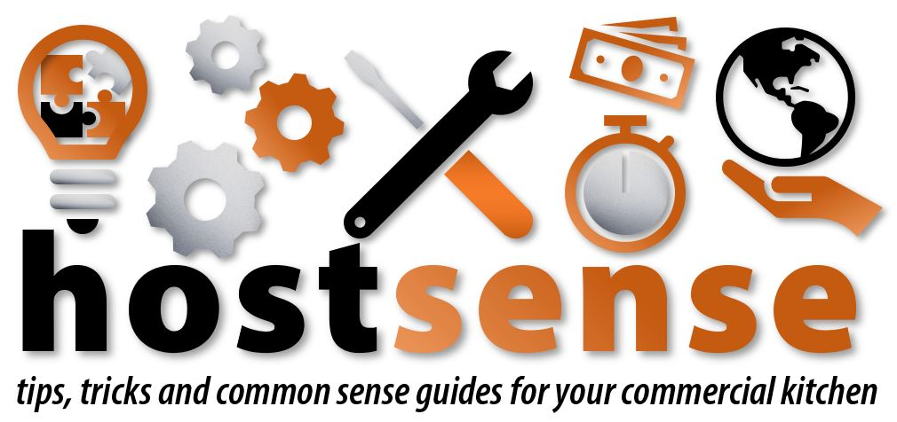 hostsense - tips, tricks and common sense guides for your commercial kitchen