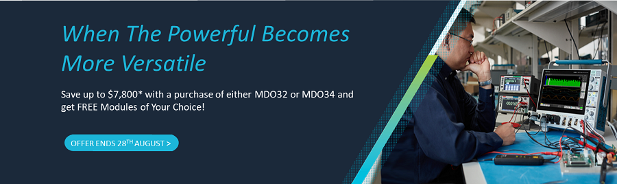 When The Powerful Becomes More Versatile Save up to $7,800* with a purchase of either MDO32 or MDO34 and get FREE Modules of Your Choice!