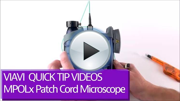 VIAVI MPOLx How To Videos - Integrated Patch Cord Microscope - Play