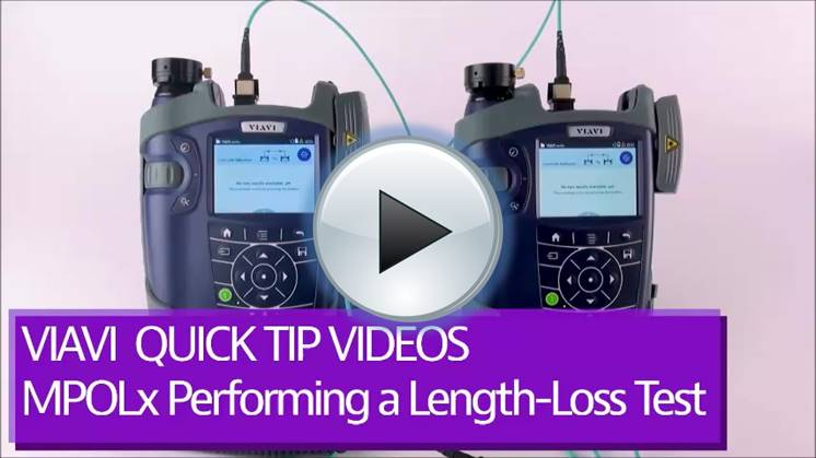 VIAVI MPOLx How To Videos - Performing a length-loss test - Play